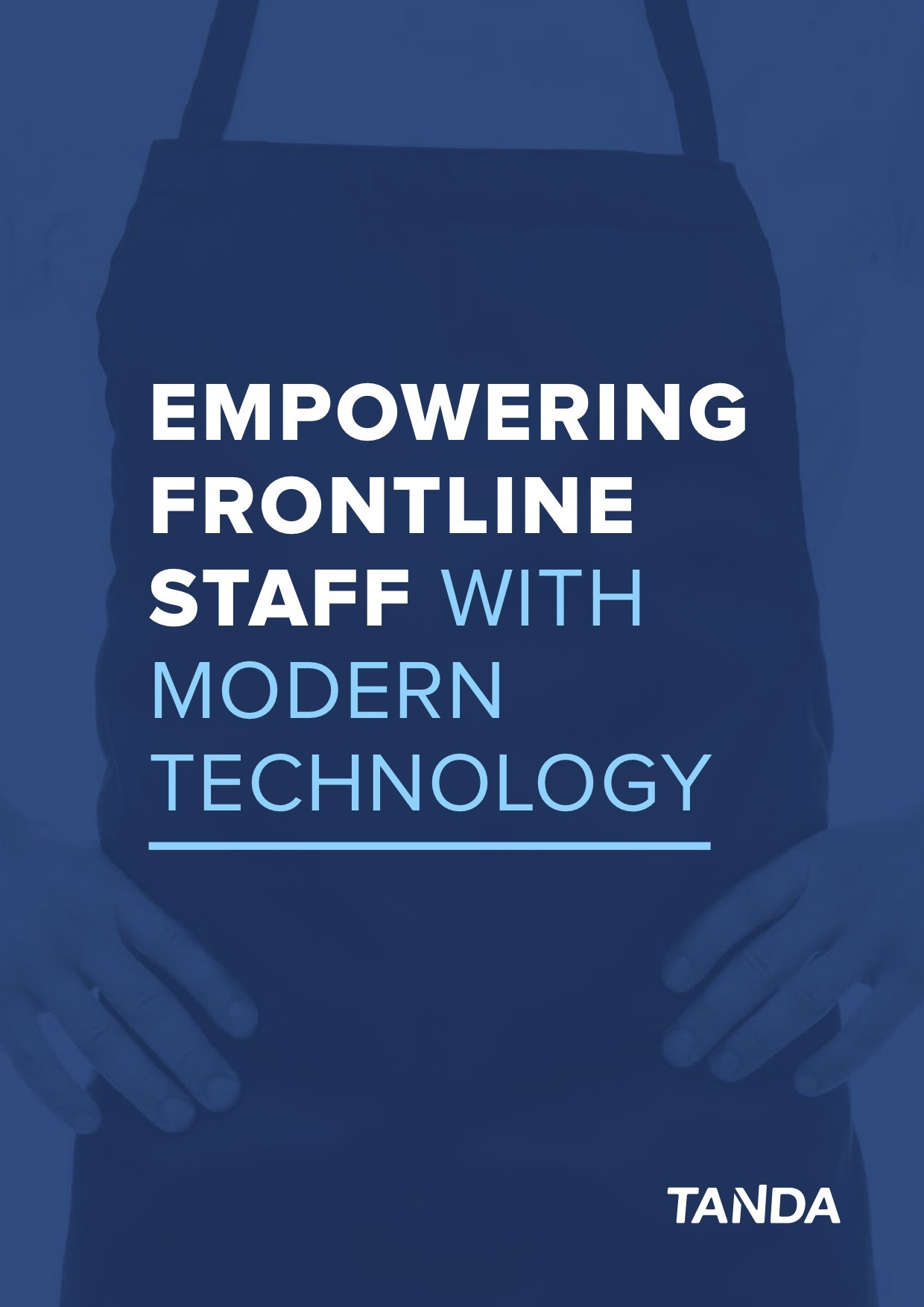Empowering Frontline Staff with Modern Technology
