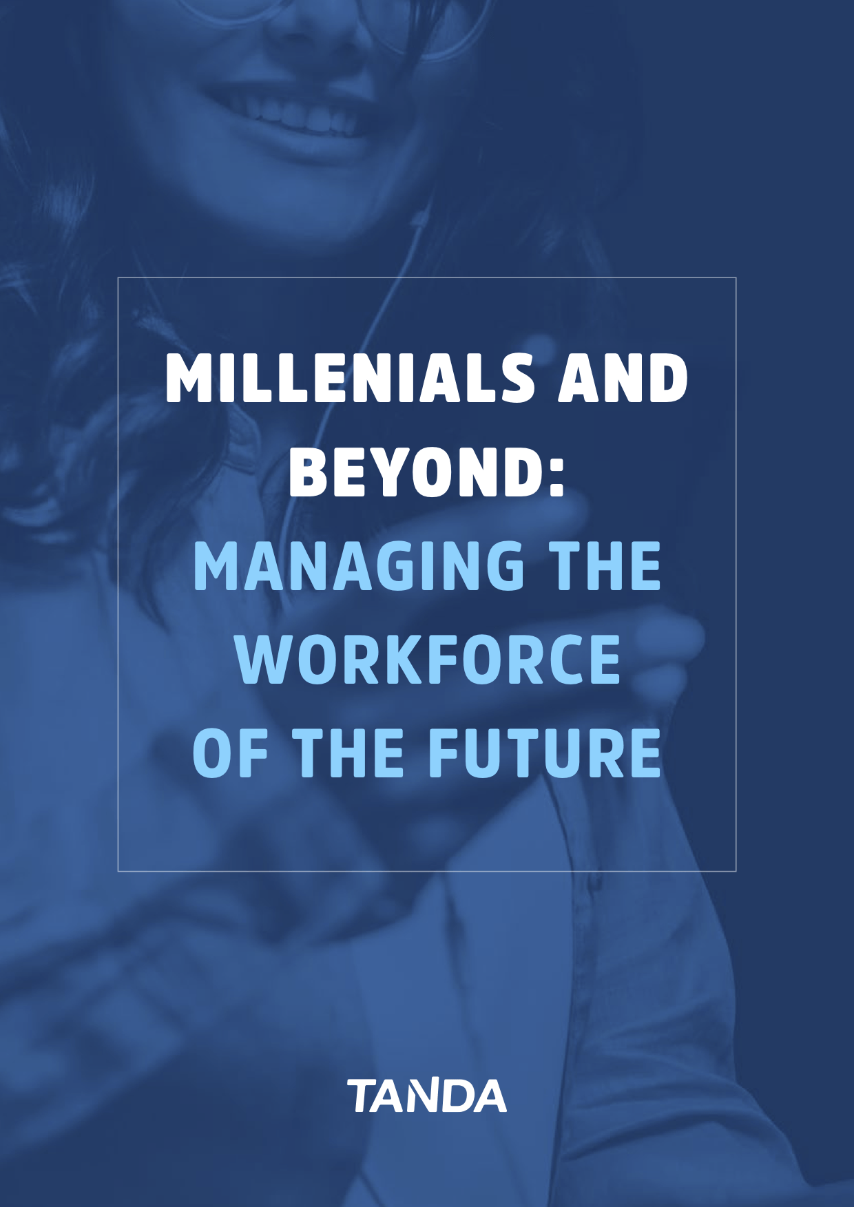 Millennials and Beyond: Managing the Workforce of the Future